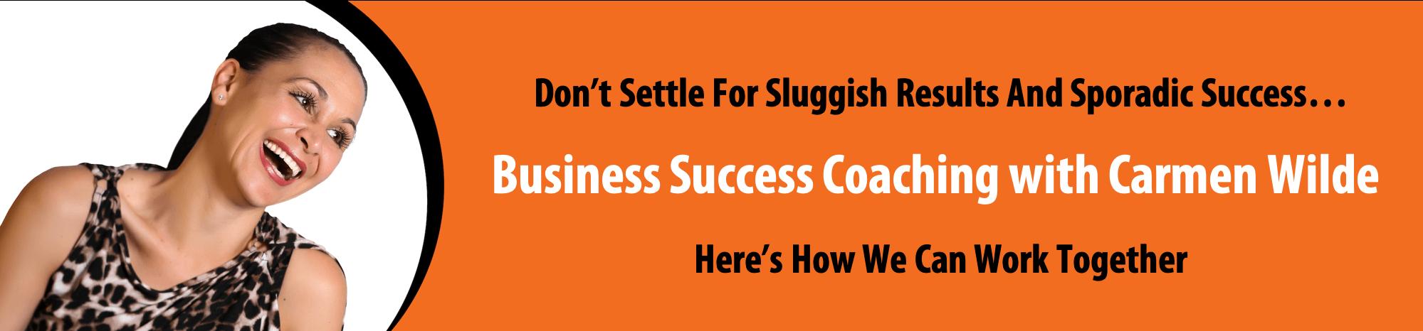 Wilde Success, Business Coach, Business Coaching, Carmen Wilde